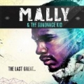The Last Great... [Explicit] by Mally & The Sundance Kid