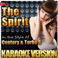 The Spirit (In the Style of Centory and Turbo B) [Karaoke Version] by Ameritz Top Tracks