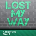 Lost My Way (Plan B Tribute) by Big Hitters 2012