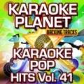 Karaoke Pop Hits, Vol. 41 (Karaoke Planet) by A-Type Player