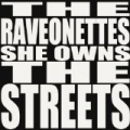 She Owns the Streets - Single by The Raveonettes