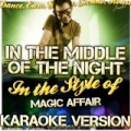 In the Middle of the Night (In the Style of Magic Affair) [Karaoke Version] by Ameritz - Karaoke