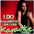 I Do (In the Style of Lisa Loeb) [Karaoke Version] by Ameritz - Karaoke