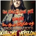 Un Emozione Per Sempre (In the Style of Eros Ramazzotti) [Karaoke Version] by Ameritz - Karaoke