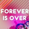 Forever Is Over (A Tribute to The Saturdays) by A Tributer