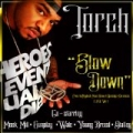 SlowDown (feat. Meek Mill, Wale, Gunplay, Stalley & Young Breed) [Explicit] by Torch