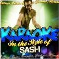 Karaoke - In the Style of Sash by Ameritz - Karaoke