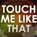 Touch Me Like That (A Tribute to Dannii Minogue) by A Tributer