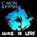 More is Less by C-Mon & Kypski