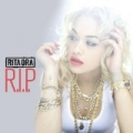 R.I.P. by Rita Ora Featuring Tinie Tempah