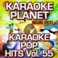 Karaoke Pop Hits, Vol. 55 (Karaoke Planet) by A-Type Player