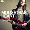 Mousetrap Heart - A Tribute to Thirsty Merc by Ameritz - Tribute