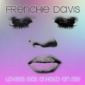 Love's Got a Hold On Me by Frenchie Davis
