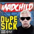 Dope Sick by Madchild