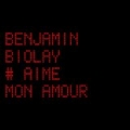 Aime mon amour by Benjamin Biolay