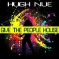 Give The People House by Hugh Nue