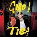 Ciao! by Tiga