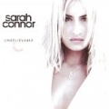 Unbelievable by Sarah Connor