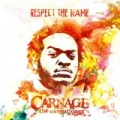 Respect The Name by Carnage The Executioner