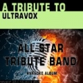 A Tribute to Ultravox (Karaoke Version) by All Star Tribute Band