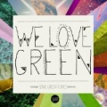 We Love Green by Various artists