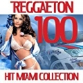100 Reggaeton Hit Miami Collection by Various artists