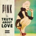 The Truth About Love [Explicit] by Pink
