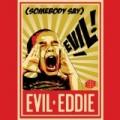 (Somebody Say) Evil by Evil Eddie