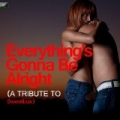Everything's Gonna Be Alright (A Tribute to Sweetbox) by Ameritz Tribute Standards