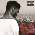 Just What I Am [Explicit] by Kid Cudi