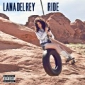 Ride [Explicit] by Lana Del Rey