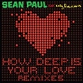 How Deep Is Your Love (feat. Kelly Rowland) [Remixes] by Sean Paul