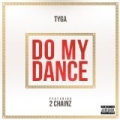 Do My Dance [Explicit] by Tyga
