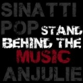 Stand Behind the Music (feat. Anjulie) [Explicit] by Sinatti Pop