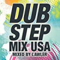 Dubstep Mix USA (Mixed By Lawler) [Continuous DJ Mix] [Explicit] by Dubstep Mix USA
