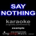 Say Nothing (Example) [Karaoke Audio Version] by 2010s Karaoke Band
