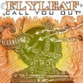 Call You Out by Flyleaf