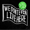 We Don't Even Live Here [Explicit] by P.O.S