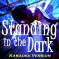 Standing in the Dark (Karaoke Version Originally Performed By Lawson) by The Dark Band