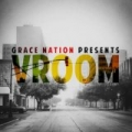 Vroom by Grace Nation