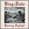 Burning Daylight by King Dude