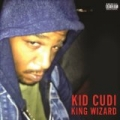 King Wizard [Explicit] by Kid Cudi