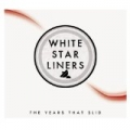The Years That Slid [Explicit] by White Star Liners