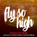 Fly So High by Dj Power