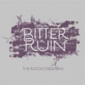 The Rocket Sessions [Explicit] by Bitter Ruin