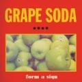 Form a Sign (Bonus Tracks) by Grape Soda