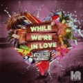 While We're in Love EP by The Viceroy