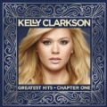 Greatest Hits - Chapter One by Kelly Clarkson