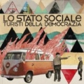 Turisti della democrazia [Explicit] by Lo Stato Sociale