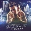 Quien Por Ti by J Quiles